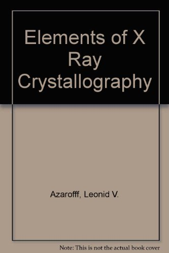 Elements of X Ray Crystallography