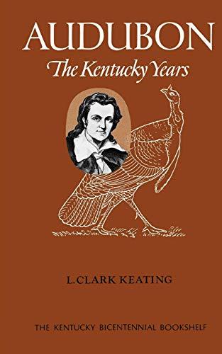 Audubon: The Kentucky Years (Kentucky Bicentennial Bookshelf) by University Press of Kentucky