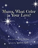 Mama, What Color is Your Love?