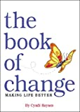 img - for The Book Of Change Making Life Better book / textbook / text book