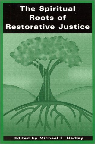 Download The Spiritual Roots of Restorative Justice (SUNY Series in Religious Studies) pdf
