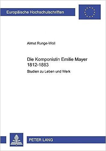 Book Die Komponistin Emilie Mayer (1812-1883): Studien Zu Leben Und Werk (Europaeische Hochschulschriften / European University Studie)