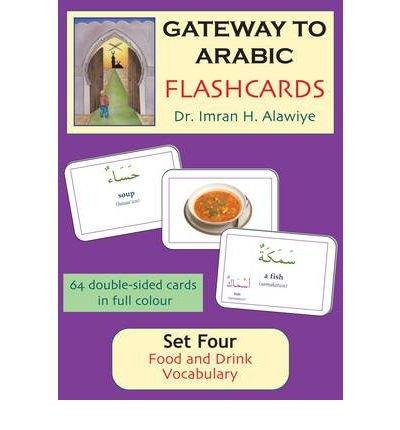 [(Gateway to Arabic Flashcards Set Four: Food and Drink Vocabulary)] [Author: Imran Hamza Alawiye] published on (June, 2011)