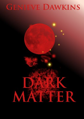 Dark Matter (Basic Nuclear Physics - How to Trigger the Apocalyse While Doing Nothing Special Book 1)