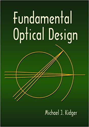 Fundamental Optical Design (SPIE Press Monograph)