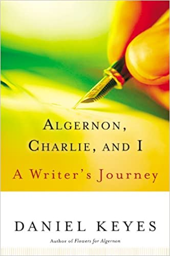 Amazon Algernon Charlie And I A Writers Journey 9780156029995 Daniel Keyes Books