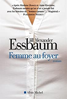 Femme au foyer, Essbaum, Jill Alexander