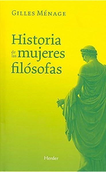 Historia de las mujeres filósofas: Amazon.es: Ménage, Gilles, Rius ...