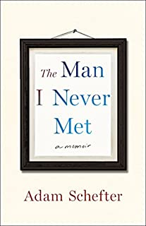 Book Cover: The Man I Never Met: A Memoir