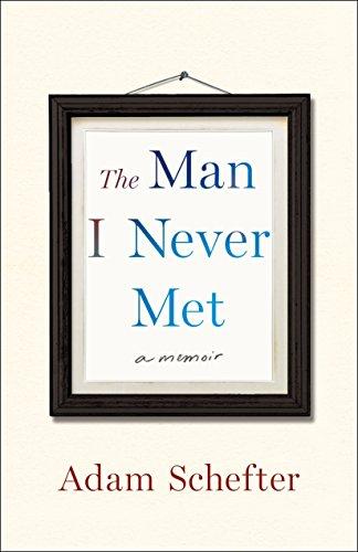 The Man I Never Met: A Memoir by St. Martin's Press