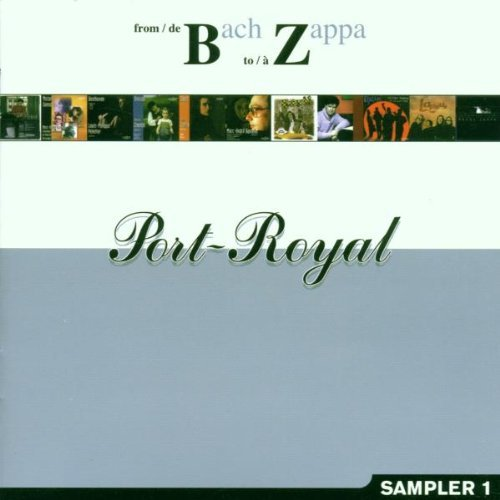 From Bach to Zappa: Port Royal Sampler by Ricardo Peres (2000-01-04)