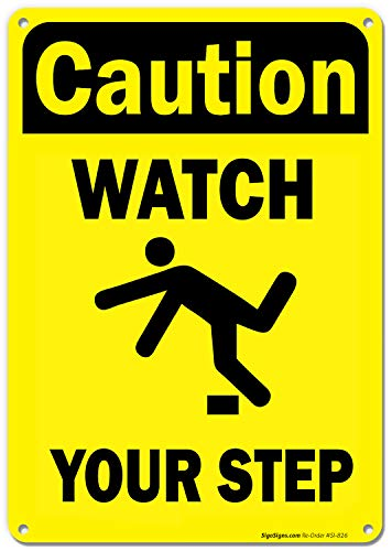 - Safety Sign Watch Your Step Sign, 10x7 Rust Free .040 Aluminum, UV Printed, Easy to Mount Weather Resistant Long Lasting Ink Made in USA by SIGO SIGNS