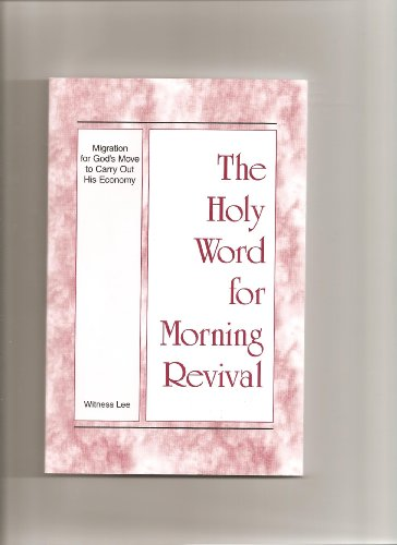 The Holy Word for Morning Revival: Migration for God's Move to Carry Out His Economy
