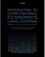 Introduction to Computational Economics Using Fortran: Exercise and Solutions Manual