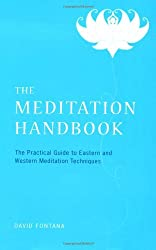 The Meditation Handbook: The Practical Guide to Eastern and Western Meditation Techniques