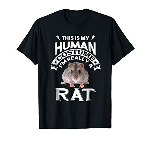 This is My Human Costume I'm Really A RAT T-Shirt -