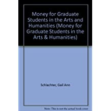 Money for Graduate Students in the Arts and Humanities (Money for Graduate Students in the Arts & Humanities)