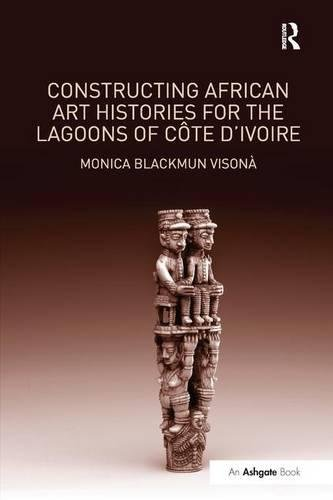 Constructing African Art Histories for the Lagoons of Côte d'Ivoire