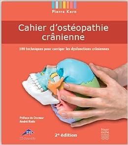 Cahier dostéopathie crânienne. 100 Techniques pour corriger les dysfonctions crâniennes