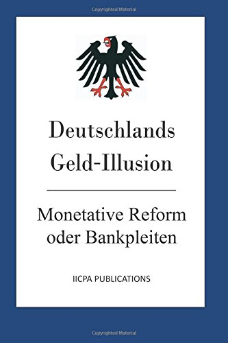 Deutschlands Geld-Illusion: Monetative Reform oder Bankpleiten