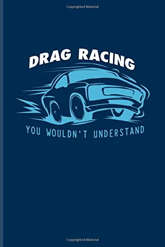 Drag Racing You Wouldnt Understand Funny Car Quotes
