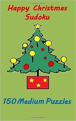 Christmas Sudoku.Happy Christmas Sudoku 150 Medium Puzzles Jacob James