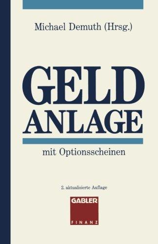 Geldanlage mit Optionsscheinen Taschenbuch – 1. Oktober 1994 Michael Demuth Dr. Th. Gabler Verlag 3409241310 Business/Economics