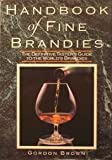 Handbook of Fine Brandies, Gordon Brown, 0025173014
