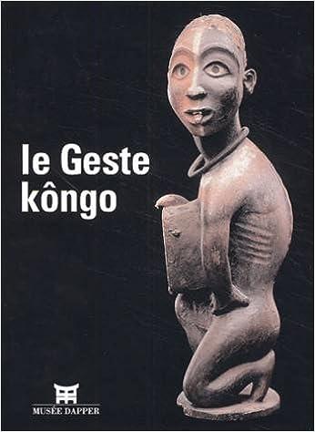 En ligne téléchargement gratuit Le Geste Kôngo pdf