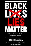 Black Lies Matter: Why Lies Matter to the Race Grievance Industry