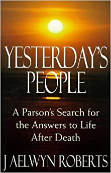 Book Yesterday's People: A Parson's Search for the Answers to Life After Death