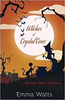 Witches of Crystal Cove: Murder Most Heinous (Volume 15)