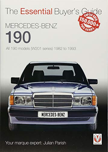 Mercedes 190e - Mercedes-Benz 190: all 190 models (W201 series) 1982 to 1993: Essential Buyer's Guide