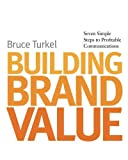 Building Brand Value, Bruce Turkel, 1419623494