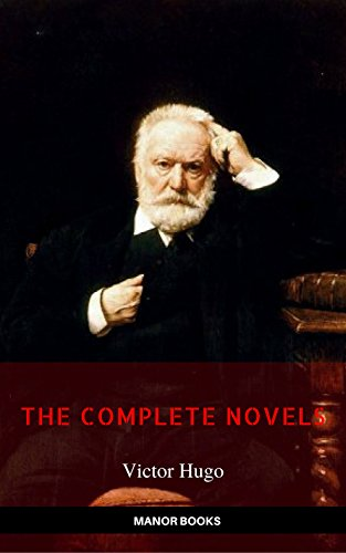 Download for free Victor Hugo: The Complete Novels [newly updated]