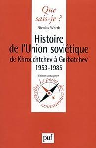 Histoire de l'Union soviétique de Khrouchtchev à Gorbatchev par Nicolas Werth