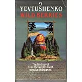 Front cover for the book Wild berries by Yevgeny Yevtushenko
