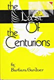 The Last of the Centurians, Barbara Gardner, 0806243996