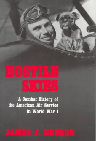 Hostile Skies: A Combat History of the American Air Service in World War (Powell Chestnut Table)