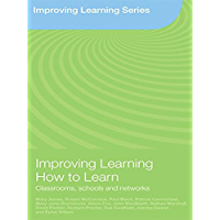 Improving Learning How to Learn: Classrooms, Schools and Networks