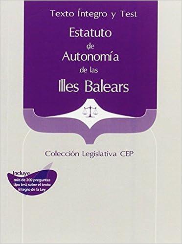 Estatuto de Autonomía de las Illes Balears. Texto Íntegro y Test. Colección Legislativa CEP Colección 578: Amazon.es: Sin datos: Libros
