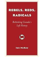 Rebels, Reds, Radicals: Rethinking Canada's Left History