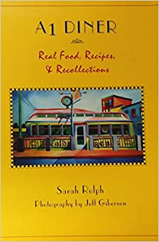 A1 Diner: Real Food, Recipes, and Recollections