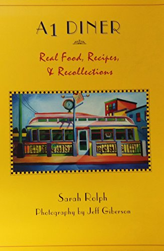 A1 Diner: Real Food, Recipes, and Recollections -
