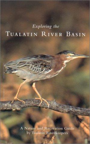 Exploring the Tualatin River Basin (Field Guide To Oregon Rivers)
