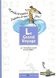 Le Grand Voyage : Comment est née la Tour Eiffel