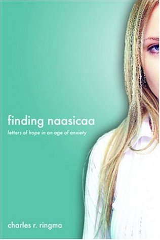 Finding Naasicaa: Letters of Hope in an Age of Anxiety