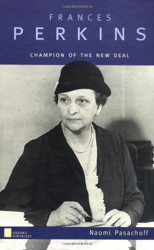 (Frances Perkins: Champion of the New Deal (Oxford Portraits))