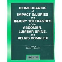Biomechanics of Impact Injuries and Injury Tolerances of the Abdomen, Lumbar Spine, and Pelvis Complex