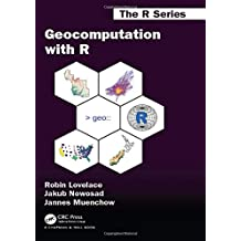 Geocomputation with R (Chapman & Hall/CRC The R Series)